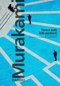 Pierwsza osoba liczby pojedynczej - Haruki Murakami - ebook