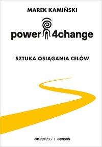 Power4Change. Sztuka osiągania celów - Marek Kamiński - ebook