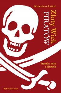 Złoty Wiek piratów - Benerson Little - ebook