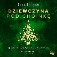 Dziewczyna pod choinkę. Niegrzeczne święta (3) - Anna Langner - audiobook