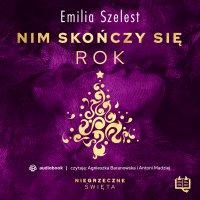 Nim skończy się rok. Niegrzeczne święta (4) - Emilia Szelest - audiobook