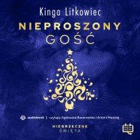 Nieproszony gość. Niegrzeczne święta (5) - Kinga Litkowiec - audiobook