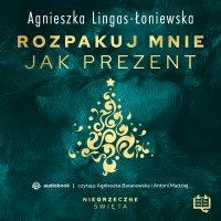 Rozpakuj mnie jak prezent. Niegrzeczne święta (7) - Agnieszka Łoniewska - audiobook