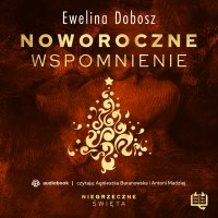 Noworoczne wspomnienie. Niegrzeczne święta (9) - Ewelina Dobosz - audiobook