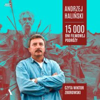15 000 dni filmowej podróży - Andrzej Haliński - audiobook