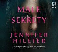 Małe sekrety - Jennifer Hillier - audiobook