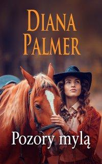 Pozory mylą - Diana Palmer - ebook