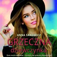Grzeczna dziewczynka - Anna Sakowicz - audiobook