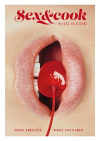 Sex&Cook. Miłość od kuchni - Michał Toczyłowski - ebook