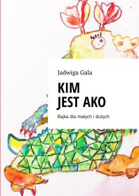 Kim jestAko - Jadwiga Gala - ebook