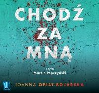 Chodź za mną - Joanna Opiat-Bojarska - audiobook