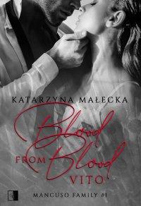 Blood from Blood. Vito - Katarzyna Małecka - ebook