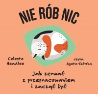 Nie rób nic - Celeste Headlee - audiobook