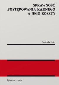 Sprawność postępowania karnego a jego koszty - Agnieszka Orfin - ebook