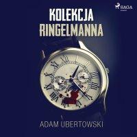Kolekcja Ringelmanna - Adam Ubertowski - audiobook