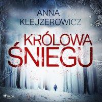 Królowa śniegu - Anna Klejzerowicz - audiobook
