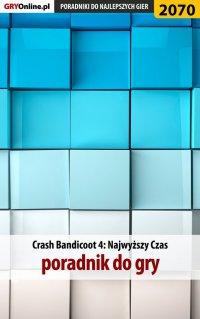 "Crash Bandicoot 4 - poradnik, solucja - Natalia ""N.Tenn"" Fras - ebook"