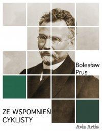 Ze wspomnień cyklisty - Bolesław Prus - ebook