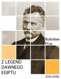 Z legend dawnego Egiptu - Bolesław Prus - ebook