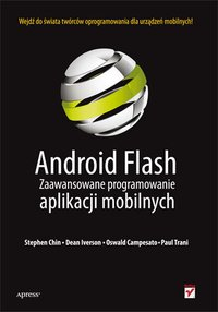 Android Flash. Zaawansowane programowanie aplikacji mobilnych - Stephen Chin - ebook