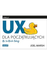 UX dla początkujących. Sto krótkich lekcji - Joel Marsh - ebook