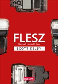 Flesz. O fotografii z lampą błyskową - Scott Kelby - ebook