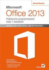 Microsoft Office 2013. Praktyczne programowanie makr i dodatków - Dawid Borycki - ebook