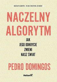 Naczelny Algorytm. Jak jego odkrycie zmieni nasz świat - Pedro Domingos - ebook