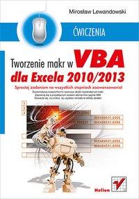 Tworzenie makr w VBA dla Excela 2010/2013. Ćwiczenia - Mirosław Lewandowski - ebook