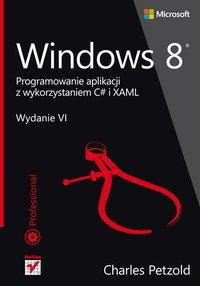 Windows 8. Programowanie aplikacji z wykorzystaniem C# i XAML - Charles Petzold - ebook