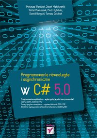 Programowanie równoległe i asynchroniczne w C# 5.0 - Mateusz Warczak - ebook