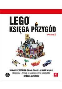 LEGO. Księga przygód. Wydanie II. Kosmiczne podróże, piraci, smoki i jeszcze więcej! - Megan H. Rothrock - ebook