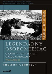 Legendarny osobomiesiąc. Opowieści o inżynierii oprogramowania. Wydanie II - Frederick P. Brooks Jr. - ebook