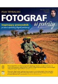 Fotograf w podróży - Piotr Trybalski - ebook