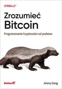 Zrozumieć Bitcoin. Programowanie kryptowalut od podstaw - Jimmy Song - ebook