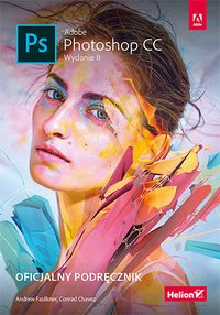 Adobe Photoshop CC. Oficjalny podręcznik. Wydanie II - Andrew Faulkner - ebook