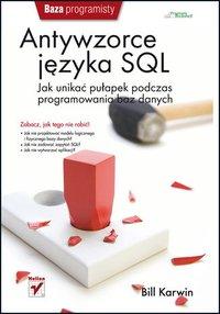 Antywzorce języka SQL. Jak unikać pułapek podczas programowania baz danych - Bill Karwin - ebook