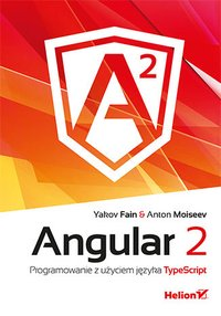 Angular 2. Programowanie z użyciem języka TypeScript - Yakov Fain - ebook