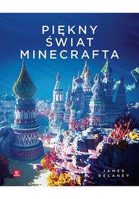 Piękny świat Minecrafta - James Delaney - ebook
