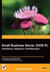 Small Business Server 2008 PL. Instalacja, migracja i konfiguracja - David Overton - ebook