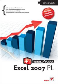 Excel 2007 PL. Pierwsza pomoc - Bartosz Gajda - ebook