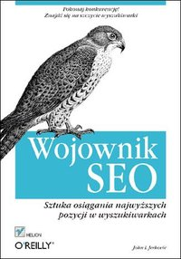 Wojownik SEO. Sztuka osiągania najwyższych pozycji w wyszukiwarkach - John I Jerkovic - ebook
