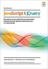 JavaScript i jQuery. Kompletny przewodnik dla programistów interaktywnych aplikacji internetowych w Visual Studio - Dawid Borycki - ebook