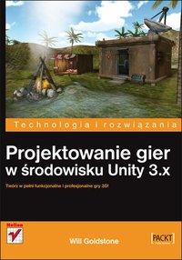 Projektowanie gier w środowisku Unity 3.x - Will Goldstone - ebook
