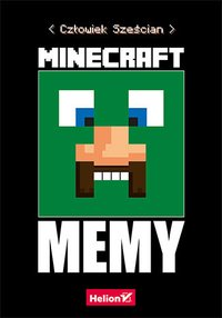 """Minecraft. Memy - """"Człowiek Sześcian"""" - ebook"""