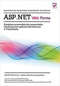 ASP.NET Web Forms. Kompletny przewodnik dla programistów interaktywnych aplikacji internetowych w Visual Studio - Jacek Matulewski - ebook