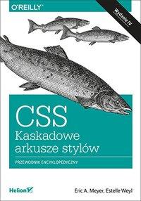 CSS. Kaskadowe arkusze stylów. Przewodnik encyklopedyczny. Wydanie IV - Eric A. Meyer - ebook