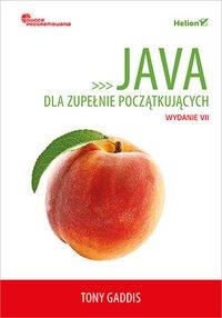 Java dla zupełnie początkujących. Owoce programowania. Wydanie VII - Tony Gaddis - ebook