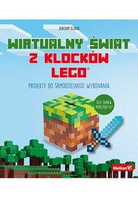 Wirtualny świat z klocków LEGO. Projekty do samodzielnego wykonania - Joachim Klang - ebook