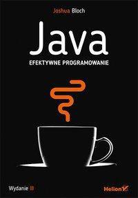 Java. Efektywne programowanie. Wydanie III - Joshua Bloch - ebook